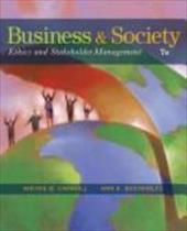 Business and Society: Ethics and Stakeholder Management - Carroll, Archie B. / Buchholtz, Ann K.