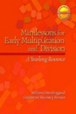 Minilessons for Early Multiplication and Division: A Yearlong Resource - Uittenbogaard, Willem / Fosnot, Catherine Twomey