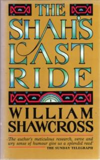 The Shah's Last Ride - Shawcross, William