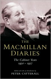 The Macmillan Diaries: The Cabinet Years 1950-1957