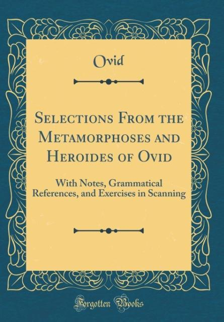 Selections From the Metamorphoses and Heroides of Ovid als Buch von Ovid Ovid