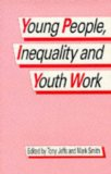 Young People, Inequality and Youth Work - Jeffs, Tony