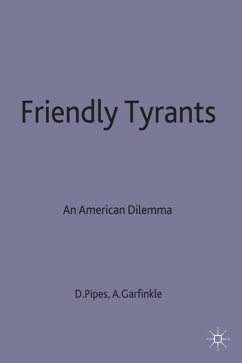 Friendly Tyrants: An American Dilemma - Pipes, Daniel Pipes+garfinkle