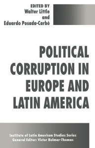 Political Corruption in Latin America and Europe (Institute of Latin American Studies)