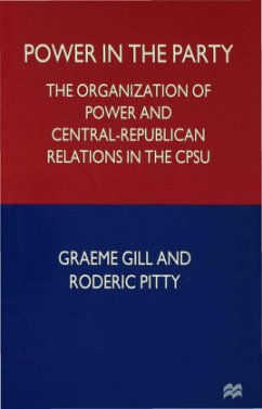 Power in the Party: The Organization of Power and Central-Republican Relations in the Cpsu - Gill, G. Pitty, R.