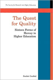 The Quest for Quality: Sixteen Forms of Heresy in Higher Education - Sinclair Goodlad