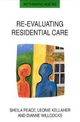 Re-evaluating Residential Care - Sheila M. Peace; Leonie Kellaher; Dianne Willcocks