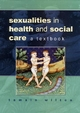 Sexualities In Health And Social Care - Tamsin Wilton