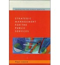 Strategic Management for the Public Services - Paul Joyce