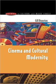 Cinema and Cultural Modernity - Gill Branston