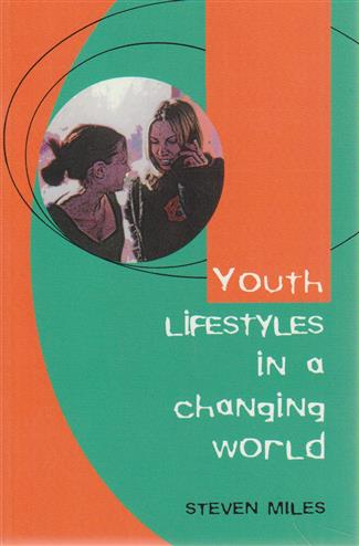 Youth lifestyles in a changing world - Miles, S.
