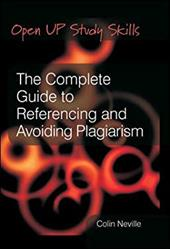 The Complete Guide to Referencing and Avoiding Plagarism - Neville, Colin