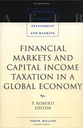 Financial Markets and Capital Income Taxation in a Global Economy - Roberti, Paolo / Roberti, P.