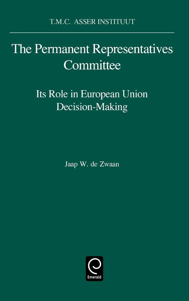 The Permanent Representat.Committee als Buch von J. W. de Zwaan, J. W. de Zwaan, Zwaan de Zwaan - Emerald Group Publishing Limited