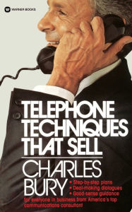 Telephone Techniques That Sell - Charles Bury