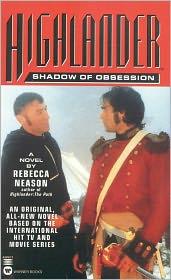 Highlander: Shadow of Obsession - Rebecca Neason