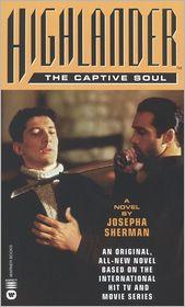 Highlander(TM): The Captive Soul - Josepha Sherman