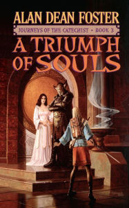 A Triumph of Souls (Journeys of the Catechist Series #3) - Alan Dean Foster