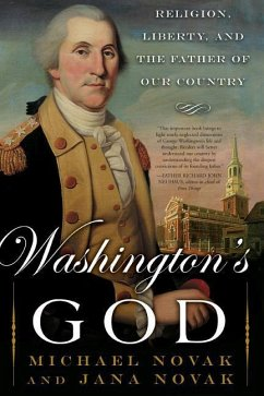 Washington's God: Religion, Liberty, and the Father of Our Country - Novak, Michael Novak, Jana