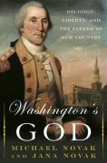 Washington's God: Religion, Liberty, and the Father of Our Country
