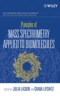 Principles of Mass Spectrometry Applied to Biomolecules - Laskin, Julia