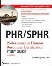 PHR/SPHR: Professional in Human Resources Certification Study Guide [With CDROM] - Bogardus, Anne M.