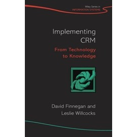 Implementing Crm: From Technology To Knowledge - Leslie P. Willcocks