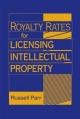 Royalty Rates for Licensing Intellectual Property - Russell L. Parr
