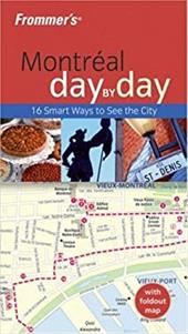 Frommer's Montreal Day by Day [With Foldout Map] - Legaspi, Andre