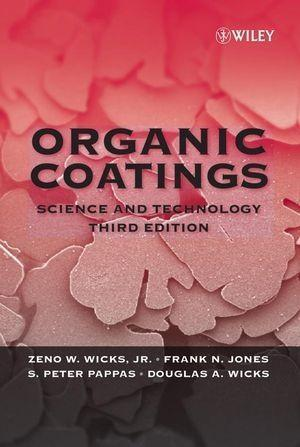 Organic Coatings als eBook von Zeno W. Wicks, Frank N. Jones, S. Peter Pappas, Douglas A. Wicks - John Wiley & Sons