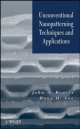 Unconventional Nanopatterning Techniques and Applications - John A. Rogers; Hong H. Lee