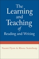 The Learning and Teaching of Reading and Writing - Naomi Flynn;  Rhona Stainthorp