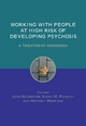 Working with People at High Risk of Developing Psychosis - Jean Addington; Shona Francey; Anthony P. Morrison