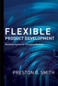 Flexible Product Development: Building Agility for Changing Markets - Preston G. Smith