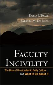 Faculty Incivility: The Rise of the Academic Bully Culture and What to Do about It - Twale, Darla J. / De Luca, Barbara M.