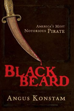 Blackbeard: America's Most Notorious Pirate - Konstam, Angus
