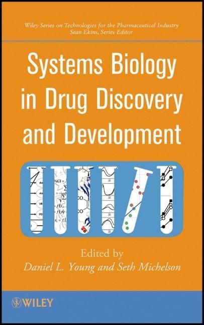 Systems Biology in Drug Discovery and Development als Buch von Daniel L. Young, Seth Michelson - Wiley John + Sons