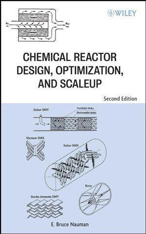 Chemical Reactor Design, Optimization, and Scaleup als eBook von E. Bruce Nauman - John Wiley & Sons