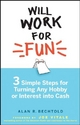 Will Work for Fun - Alan R. Bechtold