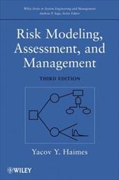 Risk Modeling, Assessment, and Management - Haimes, Yacov Y.