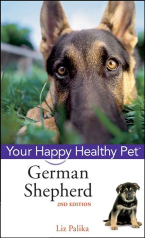 German Shepherd Dog: Your Happy Healthy Pet - Liz Palika