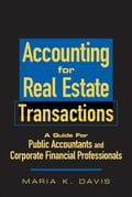 Accounting for Real Estate Transactions: A Guide For Public Accountants and Corporate Financial Professionals - Elaine Biech