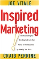 Inspired Marketing! - Joe Vitale; Craig Perrine