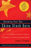 Becoming Your Own China Stock Guru: The Ultimate Investor's Guide to Profiting from China's Economic Boom - Roger Cooke