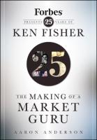 The Making of a Market Guru: Forbes Presents 25 Years of Ken Fisher