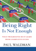 Being Right Is Not Enough - Paul Waldman