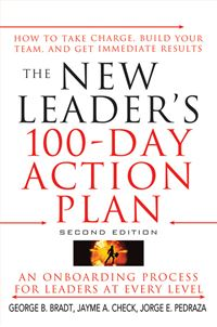 The New Leader's 100-Day Action Plan: How To Take Charge, Build Your Team, And Get Immediate Results - George B. Bradt,Jayme A. Check,Jorge E. Pedraza