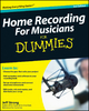 Home Recording For Musicians For Dummies - Jeff Strong