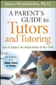 A Parent's Guide to Tutors and Tutoring - James Mendelsohn
