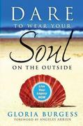 Gloria J. Burgess: Dare to Wear Your Soul on the Outside